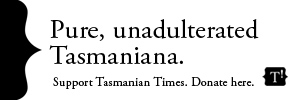 Support Tasmanian Times - Donate Now