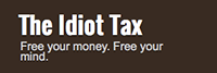 The Idiot Tax